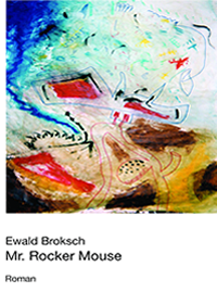 Ewald Broksch: Mr. Rocker Mouse ©